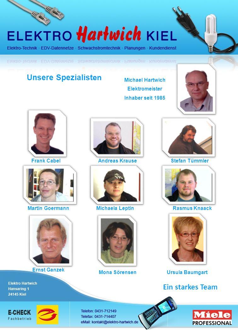 Unsere Spezialisten Ein starkes Team Michael Hartwich Elektromeister