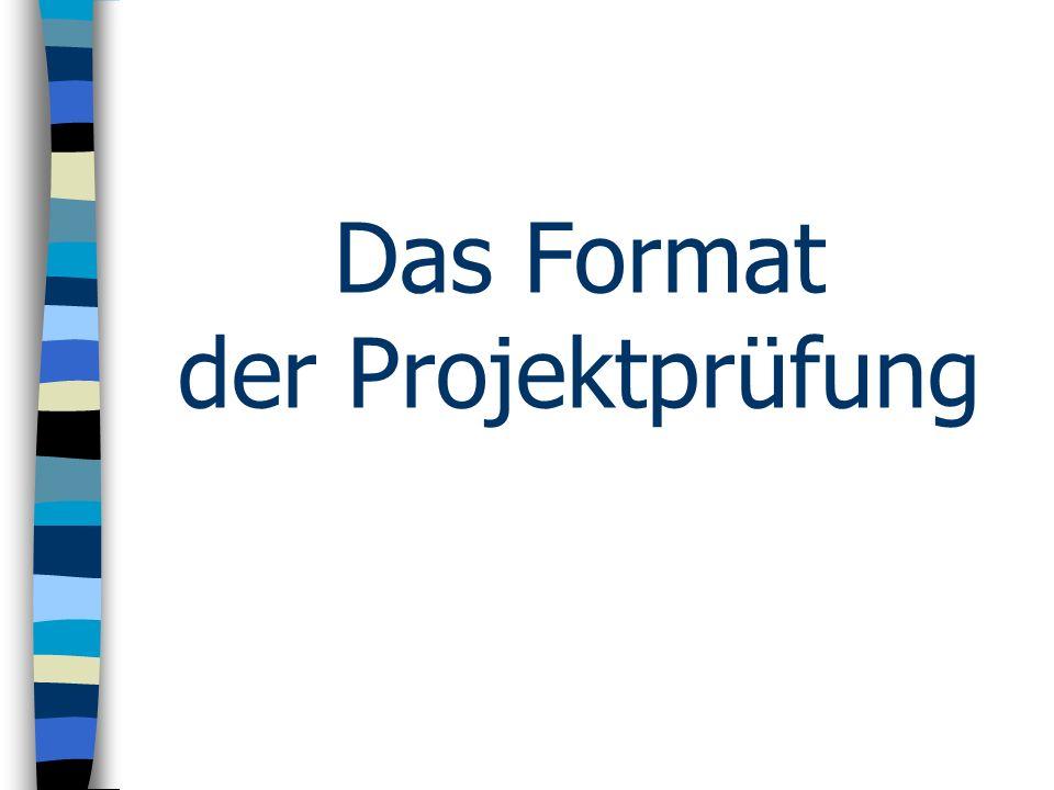 Das Format der Projektprüfung