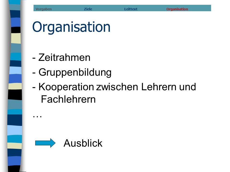 Organisation - Zeitrahmen - Gruppenbildung
