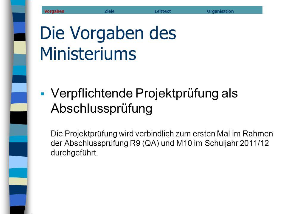 Die Vorgaben des Ministeriums