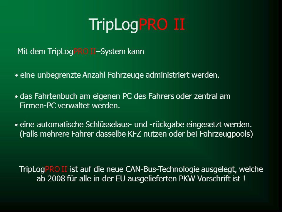 TripLogPRO II Mit dem TripLogPRO II–System kann