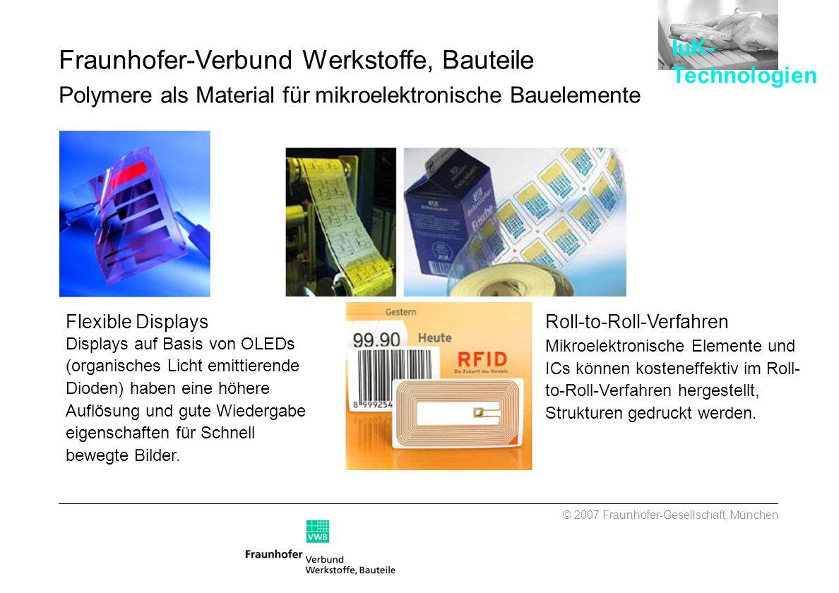 IuK- Technologien. Fraunhofer-Verbund Werkstoffe, Bauteile Polymere als Material für mikroelektronische Bauelemente.
