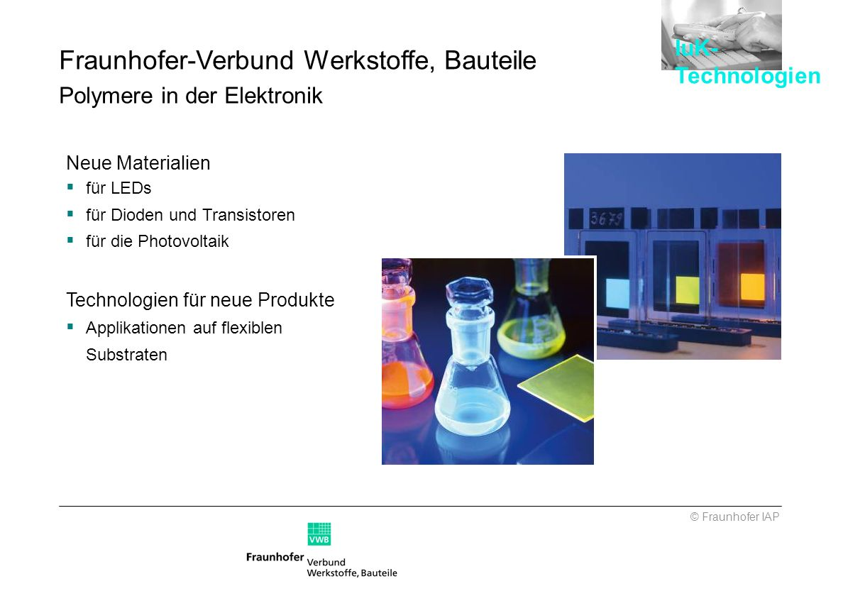 Fraunhofer-Verbund Werkstoffe, Bauteile Polymere in der Elektronik