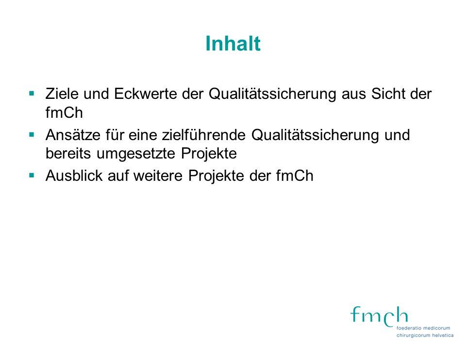 Inhalt Ziele und Eckwerte der Qualitätssicherung aus Sicht der fmCh