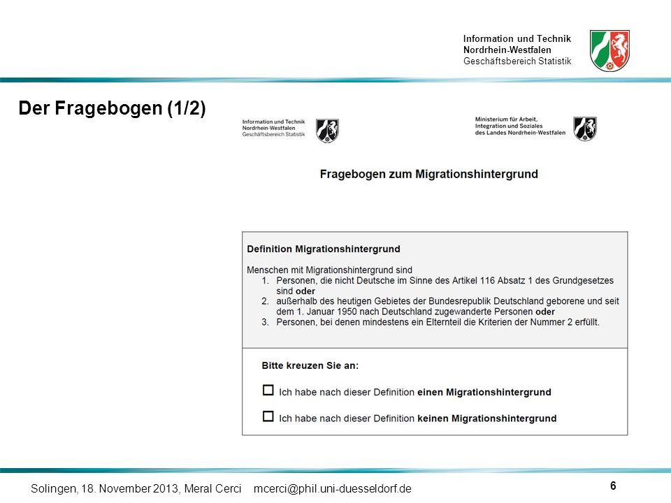 Der Fragebogen (1/2) Solingen, 18. November 2013, Meral Cerci mcerci@phil.uni-duesseldorf.de
