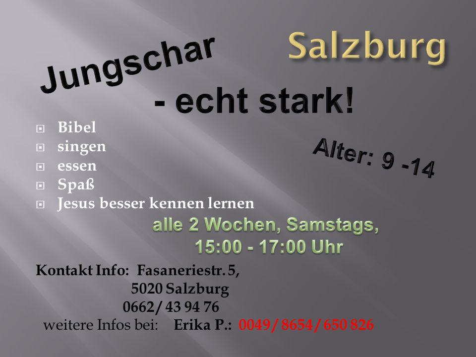 Salzburg Jungschar - echt stark! Alter: 9 -14 alle 2 Wochen, Samstags,