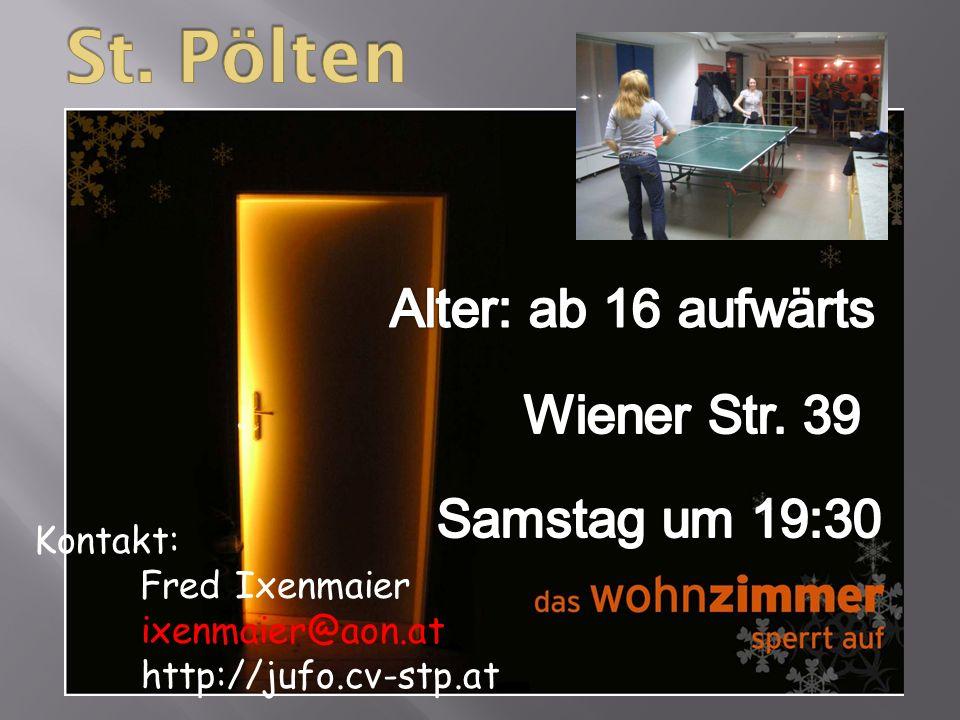 St. Pölten Alter: ab 16 aufwärts Wiener Str. 39 Samstag um 19:30