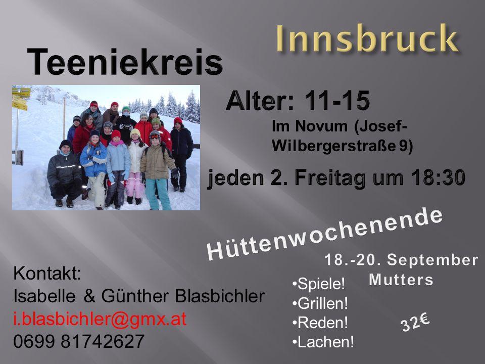 Innsbruck Teeniekreis Alter: 11-15 Hüttenwochenende