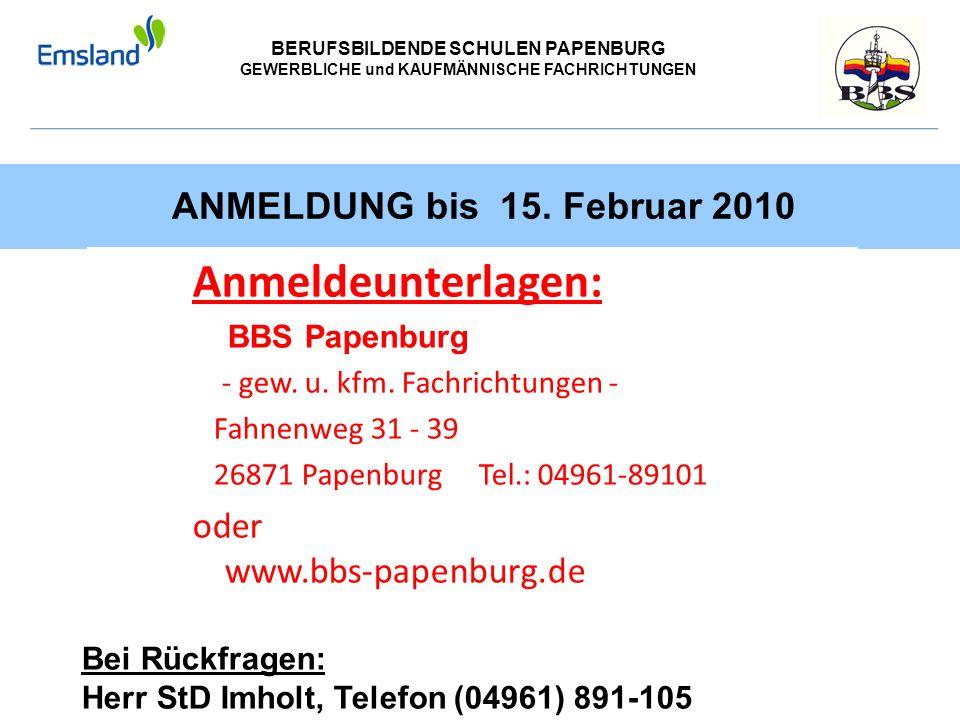 Anmeldeunterlagen: ANMELDUNG bis 15. Februar 2010