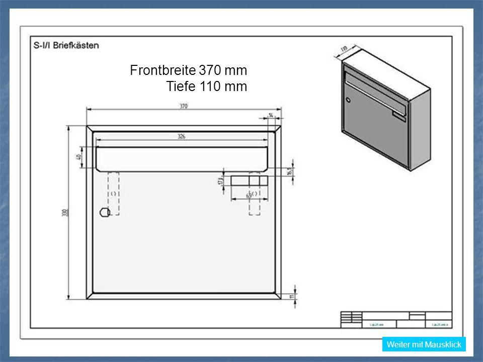 Frontbreite 370 mm Tiefe 110 mm Weiter mit Mausklick