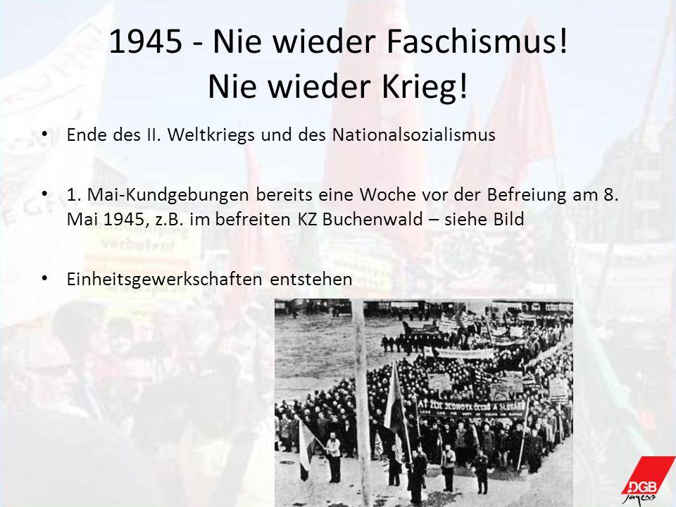 1945 - Nie wieder Faschismus! Nie wieder Krieg!