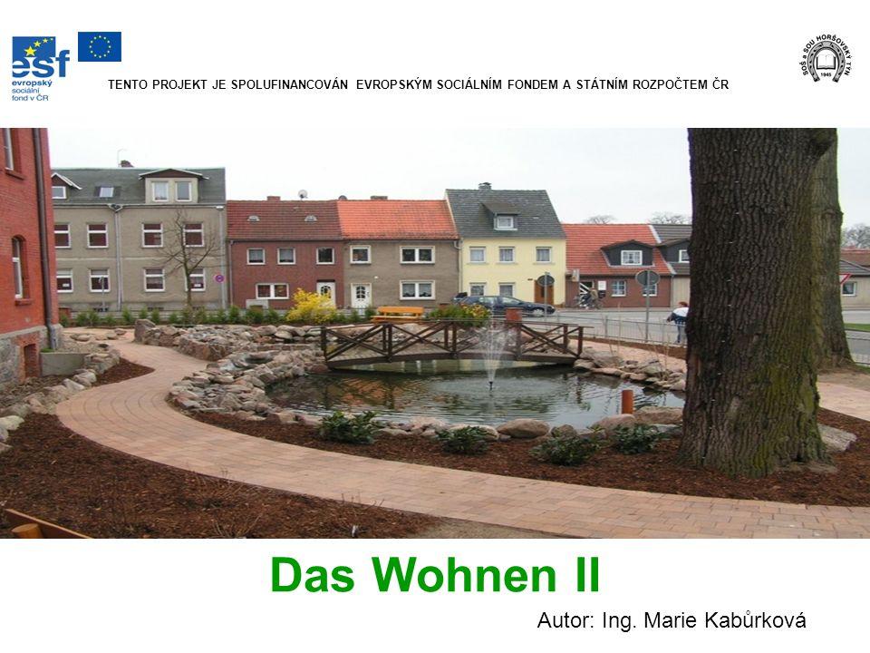 Das Wohnen II Autor: Ing. Marie Kabůrková