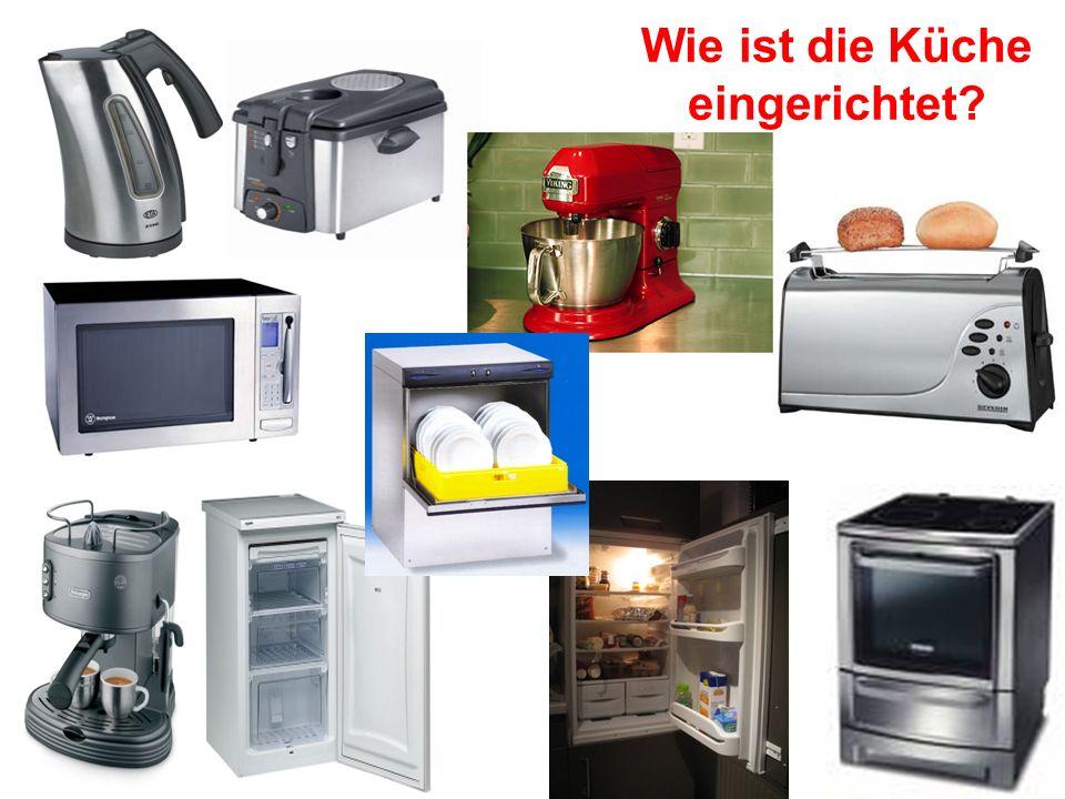 Wie ist die Küche eingerichtet