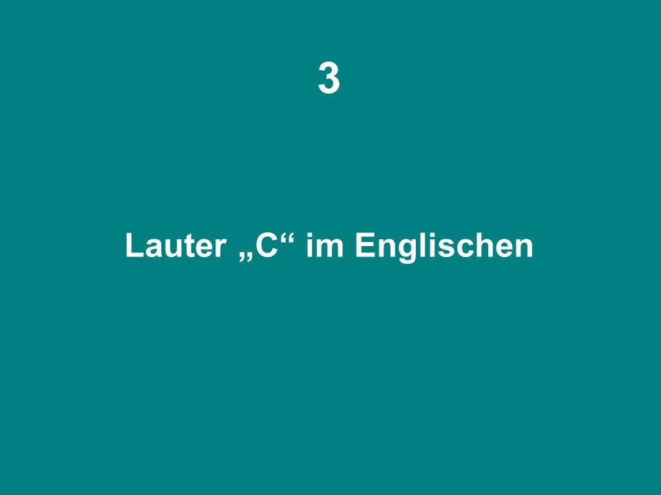 """3 Lauter """"C im Englischen"""