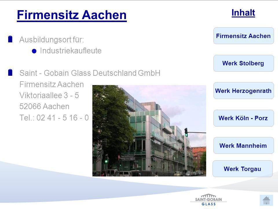 Firmensitz Aachen Ausbildungsort für: Industriekaufleute