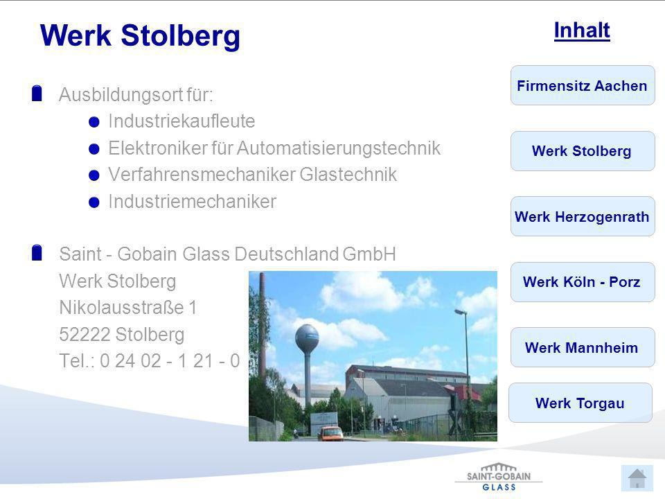Werk Stolberg Ausbildungsort für: Industriekaufleute