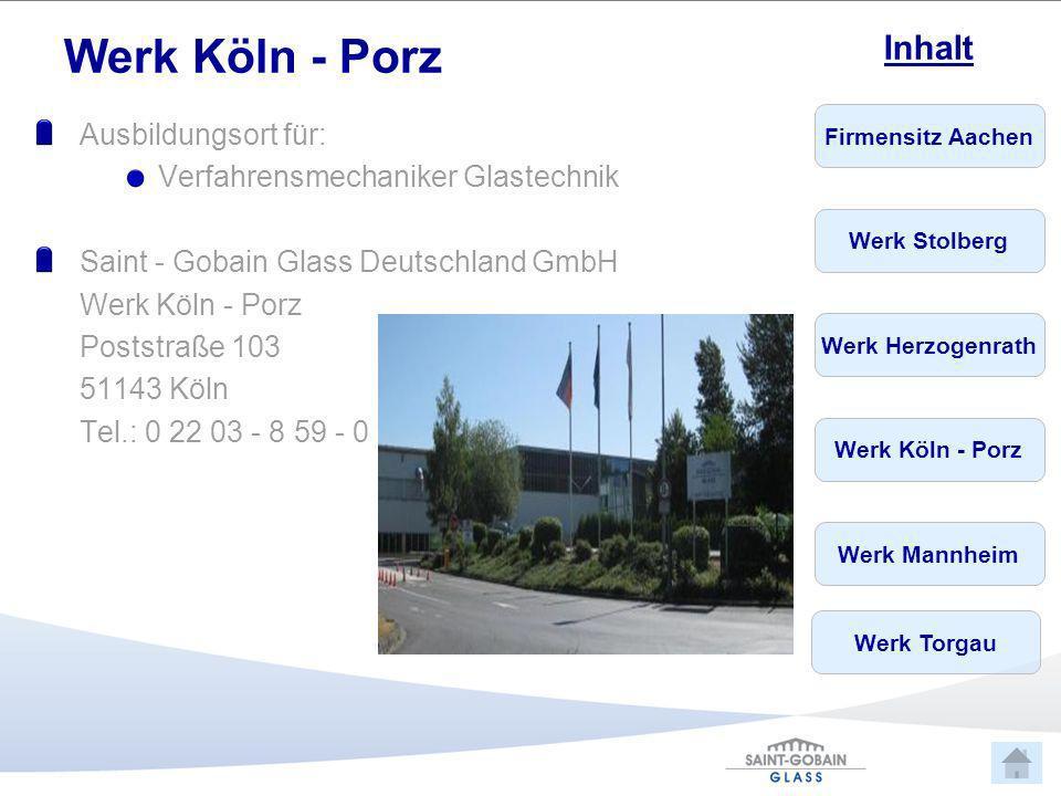 Werk Köln - Porz Ausbildungsort für: Verfahrensmechaniker Glastechnik