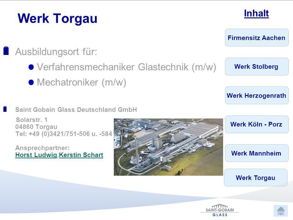 Werk Torgau Ausbildungsort für: Verfahrensmechaniker Glastechnik (m/w)
