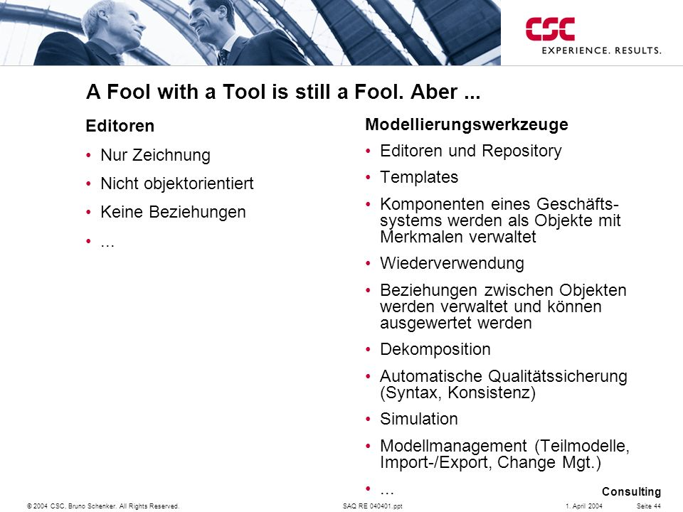 A Fool with a Tool is still a Fool. Aber ...