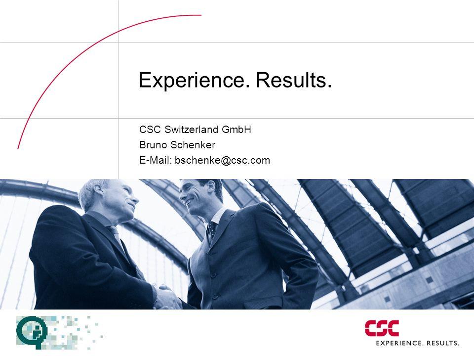 CSC Switzerland GmbH Bruno Schenker E-Mail: bschenke@csc.com
