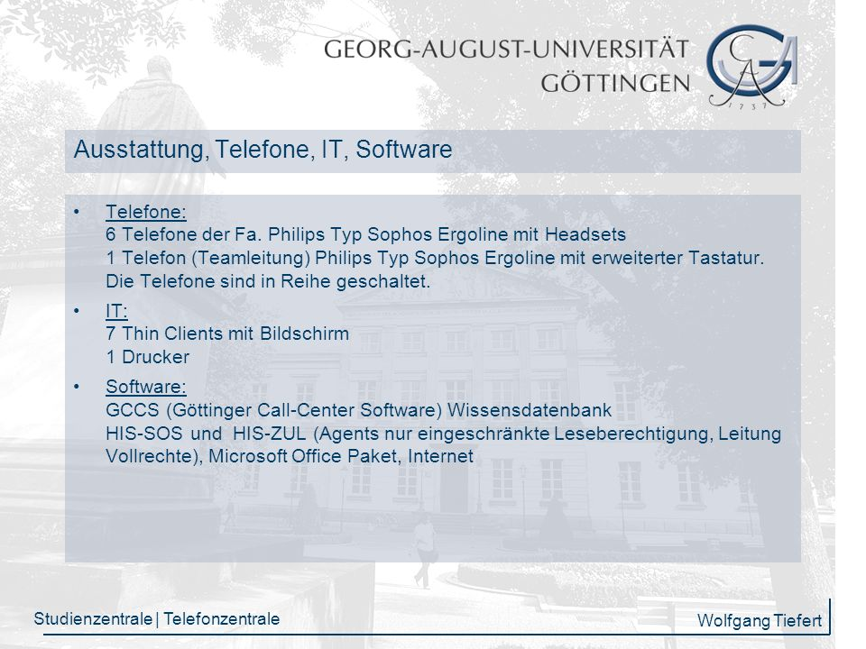 Ausstattung, Telefone, IT, Software