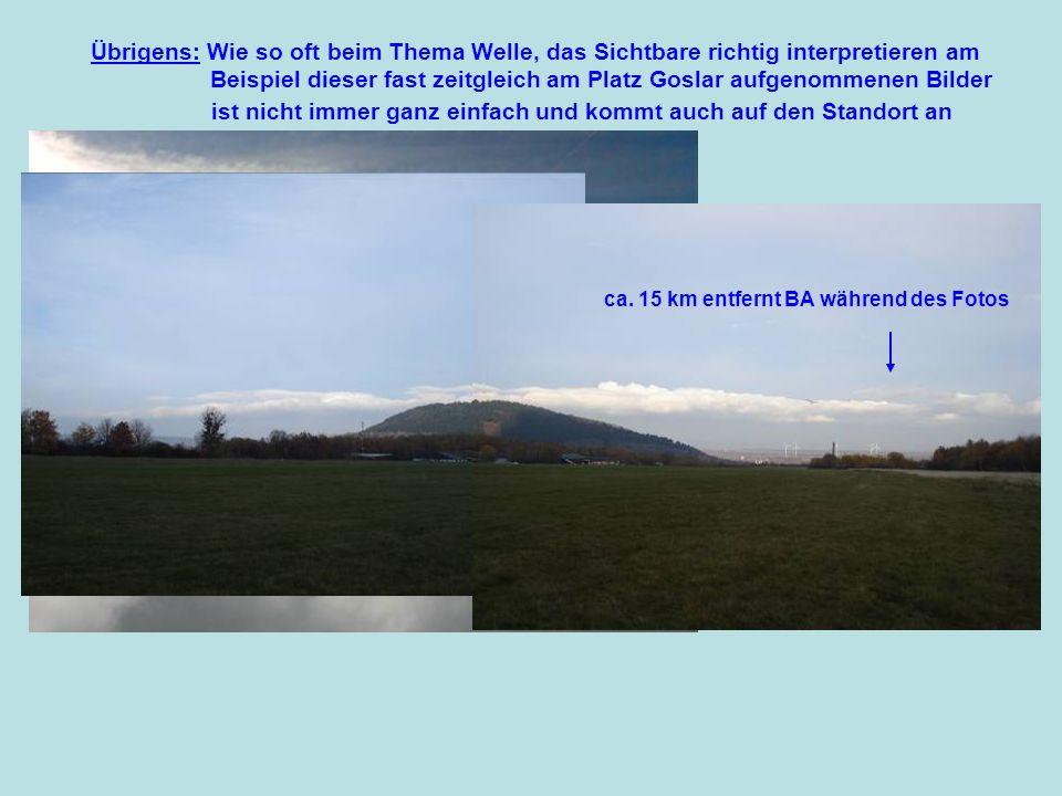 ca. 15 km entfernt BA während des Fotos Etwa Flpl. Goslar/Bollrich