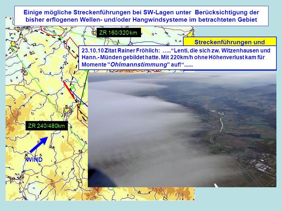 Einige mögliche Streckenführungen bei SW-Lagen unter Berücksichtigung der bisher erflogenen Wellen- und/oder Hangwindsysteme im betrachteten Gebiet