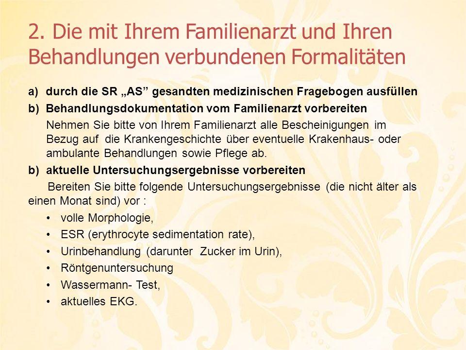 2. Die mit Ihrem Familienarzt und Ihren Behandlungen verbundenen Formalitäten