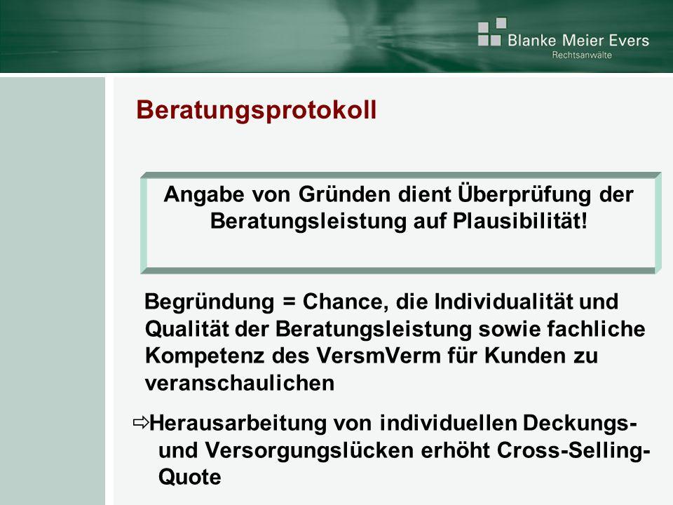 Beratungsprotokoll Angabe von Gründen dient Überprüfung der Beratungsleistung auf Plausibilität!