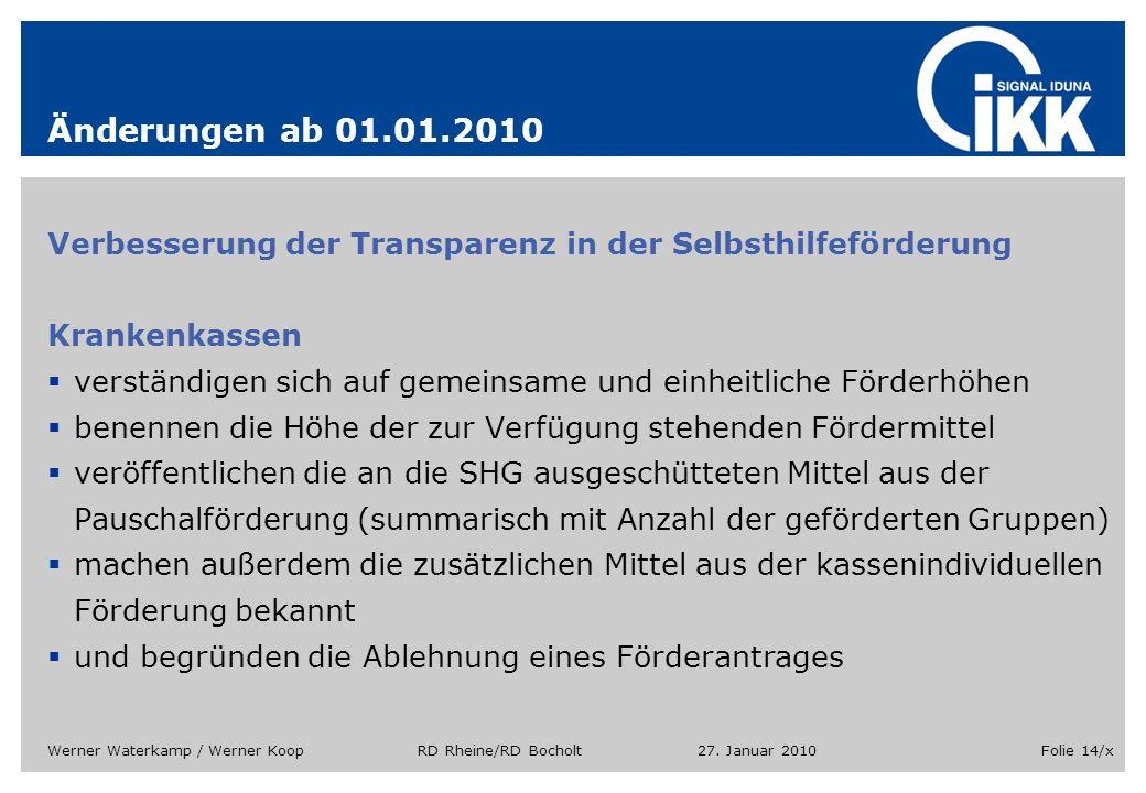 Änderungen ab 01.01.2010 Verbesserung der Transparenz in der Selbsthilfeförderung. Krankenkassen.
