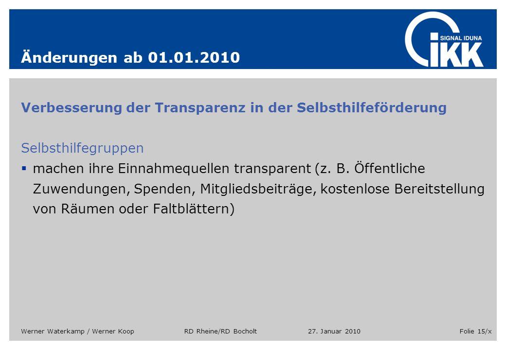 Änderungen ab 01.01.2010 Verbesserung der Transparenz in der Selbsthilfeförderung. Selbsthilfegruppen.