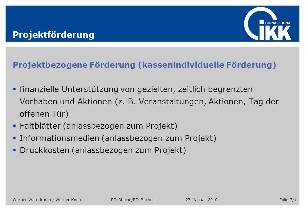 Projektförderung Projektbezogene Förderung (kassenindividuelle Förderung)