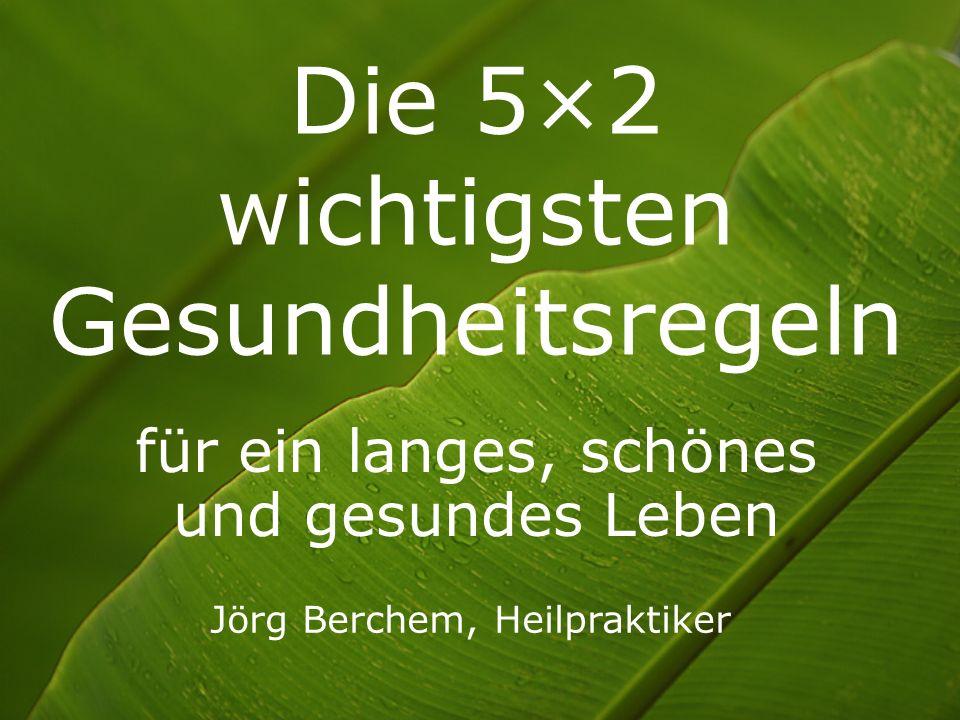 Die 5×2 wichtigsten Gesundheitsregeln