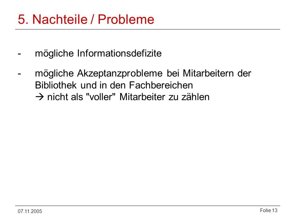 5. Nachteile / Probleme mögliche Informationsdefizite