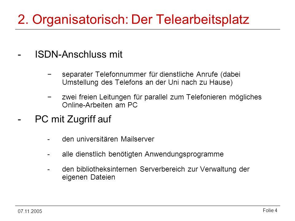 2. Organisatorisch: Der Telearbeitsplatz