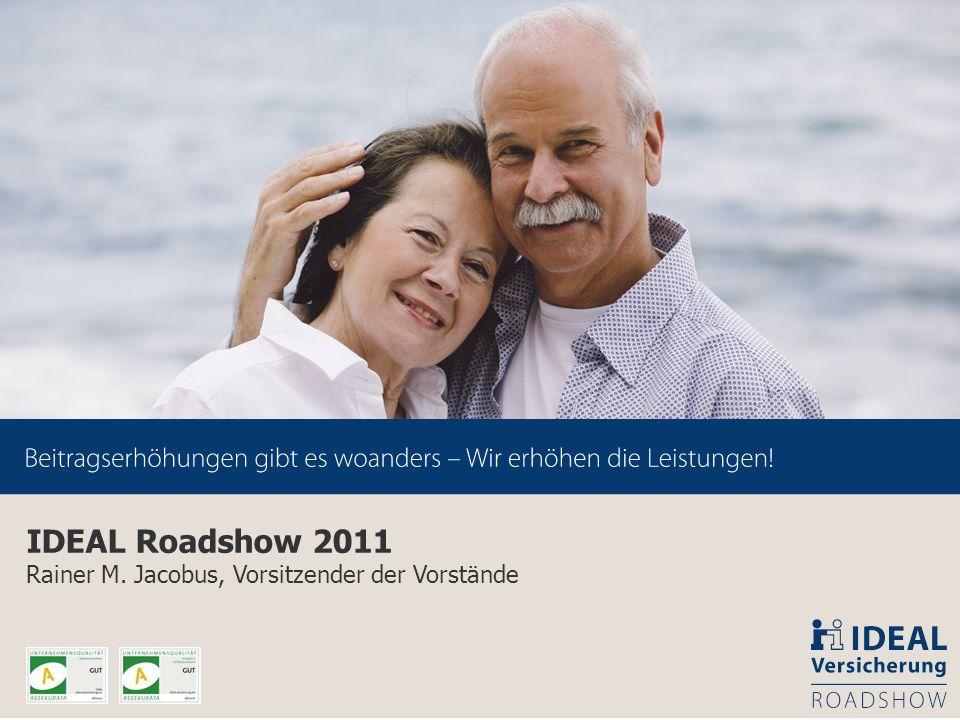 IDEAL Roadshow 2011 Rainer M. Jacobus, Vorsitzender der Vorstände