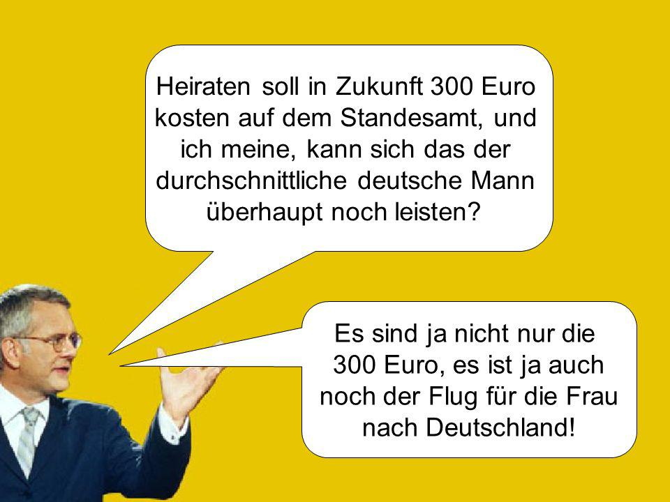 Heiraten soll in Zukunft 300 Euro kosten auf dem Standesamt, und