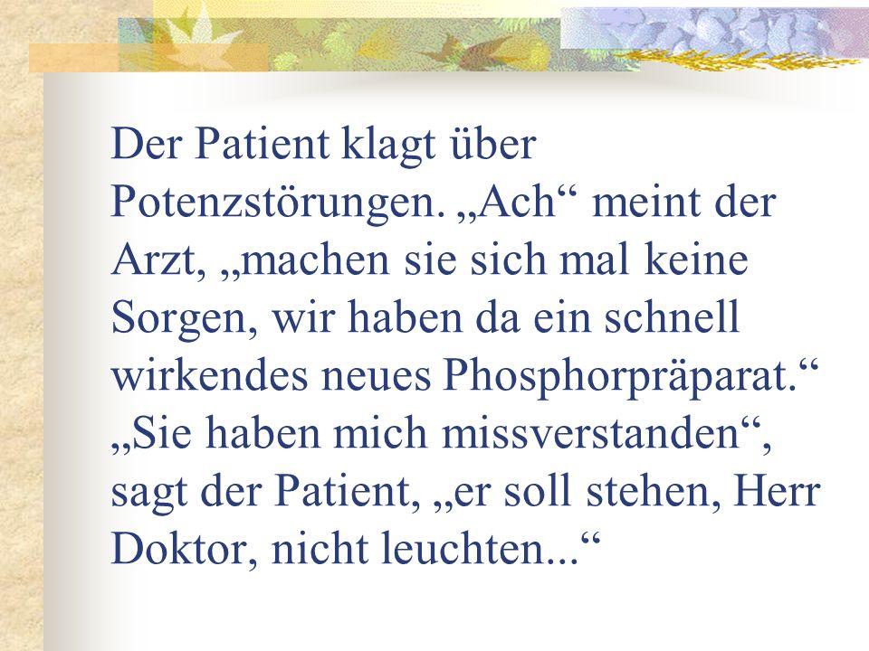 Der Patient klagt über Potenzstörungen