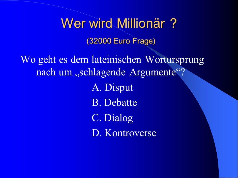 Wer wird Millionär (32000 Euro Frage)