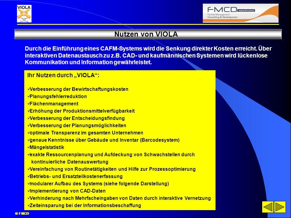 Nutzen von VIOLA Durch die Einführung eines CAFM-Systems wird die Senkung direkter Kosten erreicht. Über.