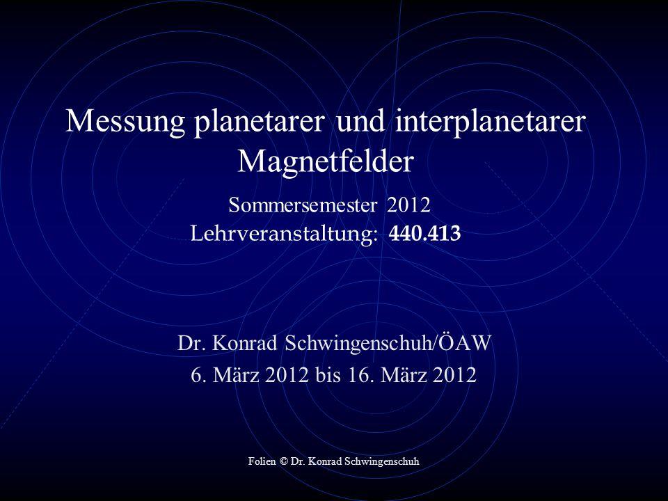 Messung planetarer und interplanetarer Magnetfelder Sommersemester 2012 Lehrveranstaltung: 440.413