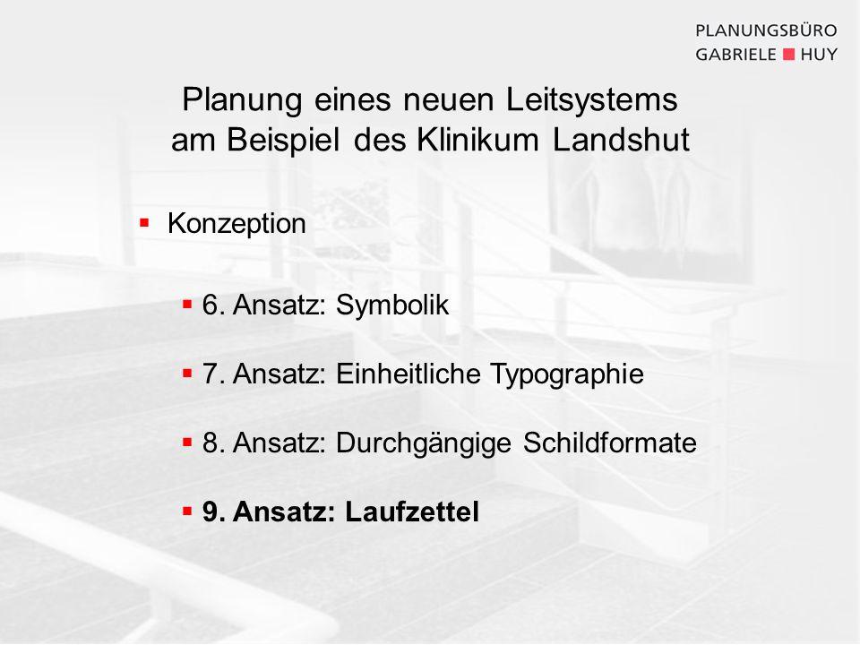 Planung eines neuen Leitsystems am Beispiel des Klinikum Landshut