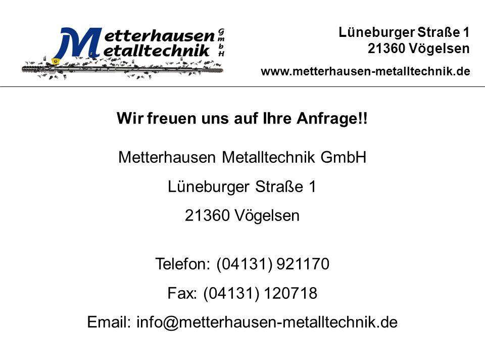 Wir freuen uns auf Ihre Anfrage!! Metterhausen Metalltechnik GmbH