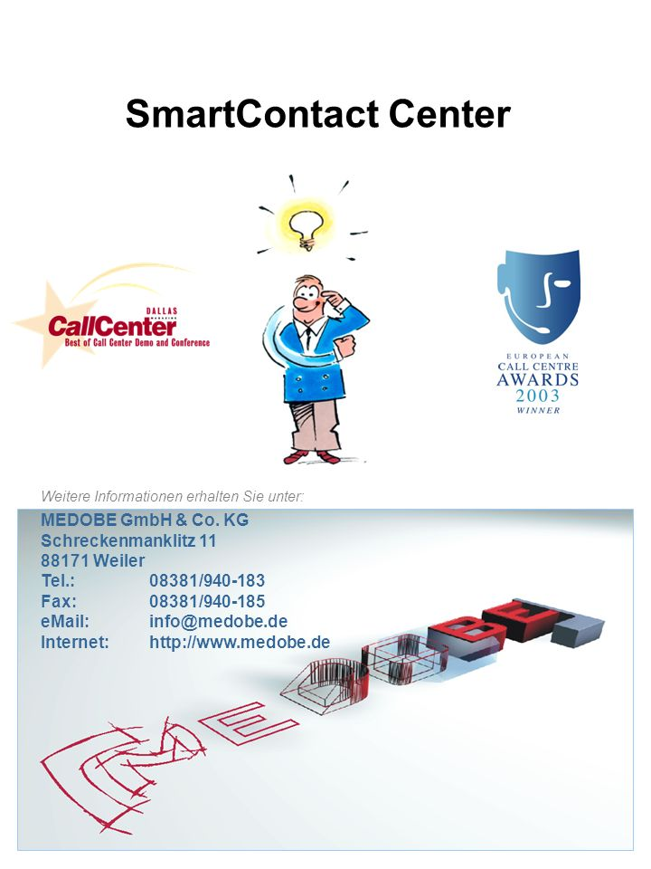 SmartContact Center MEDOBE GmbH & Co. KG Schreckenmanklitz 11