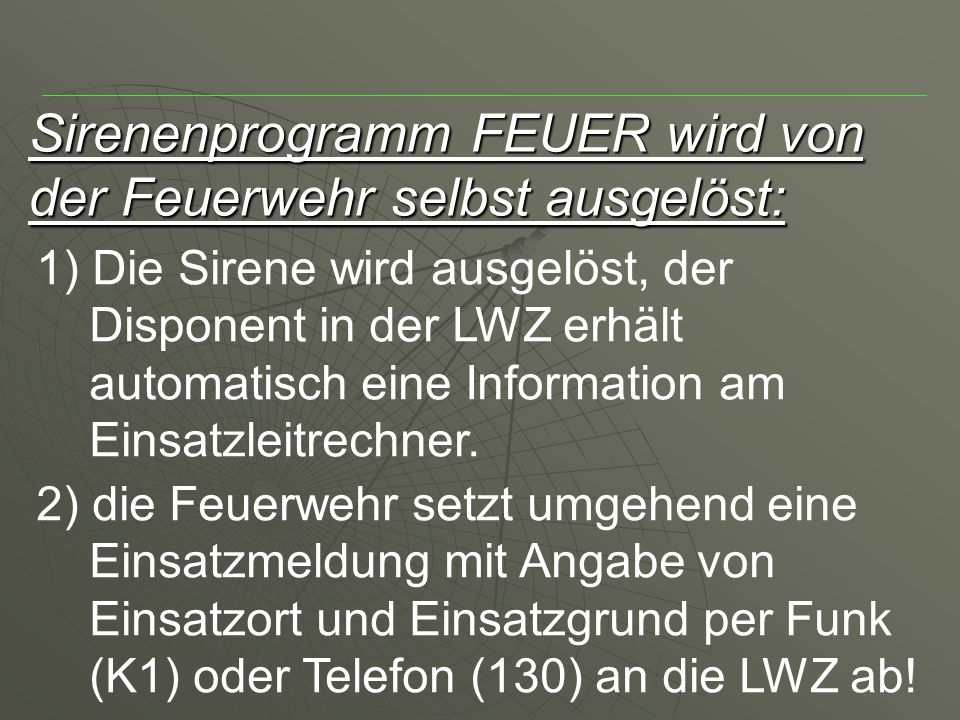 Sirenenprogramm FEUER wird von der Feuerwehr selbst ausgelöst: