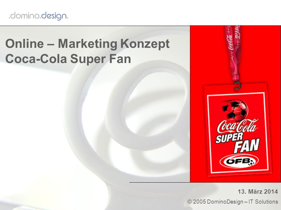 Online – Marketing Konzept Coca-Cola Super Fan