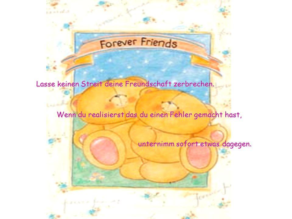 Lasse keinen Streit deine Freundschaft zerbrechen.