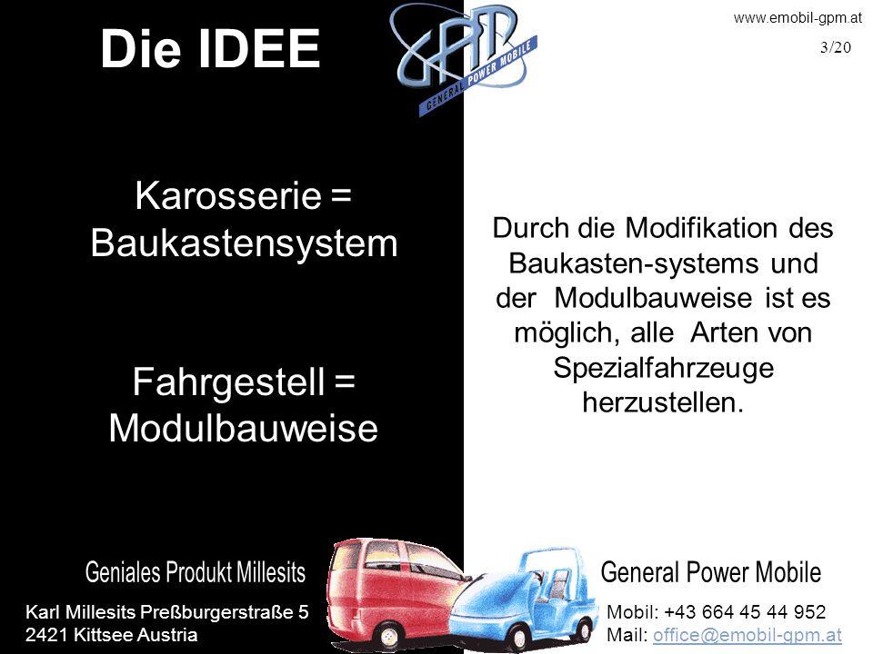 Die IDEE Karosserie = Baukastensystem Fahrgestell = Modulbauweise
