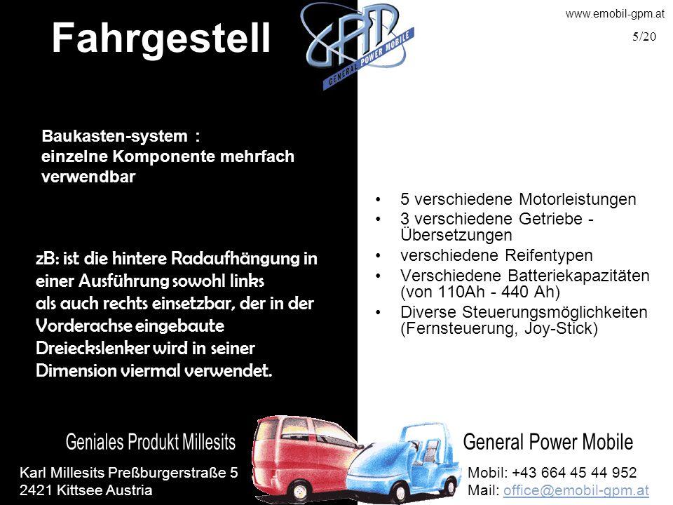 Fahrgestell Baukasten-system : einzelne Komponente mehrfach. verwendbar. 5 verschiedene Motorleistungen.
