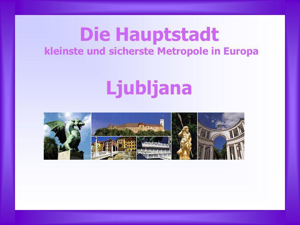 Die Hauptstadt kleinste und sicherste Metropole in Europa